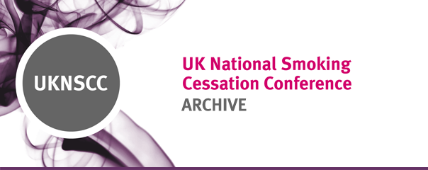 ARCHIVE - UK National Smoking Cessation Conference (UKNSCC)